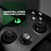 Green Hill Zones: Video Game Classical by Various Artists
