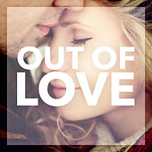 Out Of Love by Various Artists