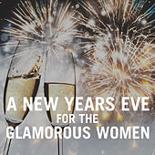 A New Years Eve For The Glamorous Women by Various Artists
