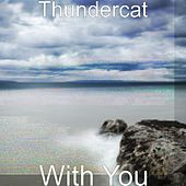 With You by Thundercat