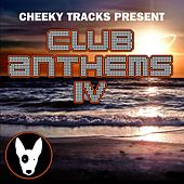 Cheeky Tracks Club Anthems 4 - EP by Various Artists