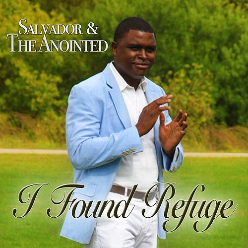 I Found Refuge by Salvador
