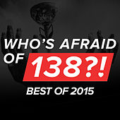Who's Afraid Of 138?! - Best Of 2015 by Various Artists