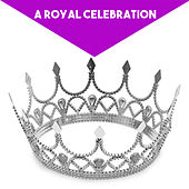 A Royal Celebration by Various Artists