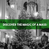 Discover the Magic of a Mass by Various Artists