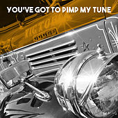 You've Got to Pimp My Tune by Various Artists
