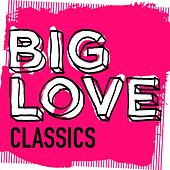 Big Love Classics - EP by Various Artists