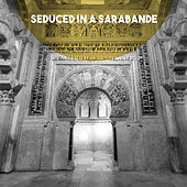 Seduced in a Sarabande by Various Artists