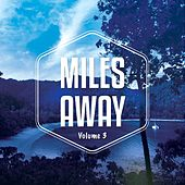 Miles Away, Vol. 3 (Relaxed Chill Out & Lounge Tunes) by Various Artists