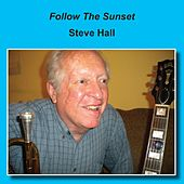Follow the Sunset by Steve Hall