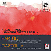 Divertimento for String Orchestra, Romanian Folk Dances - Piazzolla Las Cuatro Estaciones Porteñas by Konzerthaus Kammerorchester Berlin