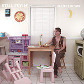Perfect Future by Still Flyin'