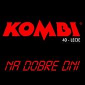 Na Dobre Dni by Kombi