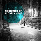 Nocturnes of a Lonely Night by Various Artists