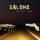 On the Edge by Salome