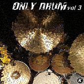 Only Drum, Vol. 3 by Various Artists