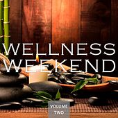 Wellness Weekend, Vol. 2 (Calm Music For Your Body & Your Soul) by Various Artists