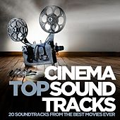 Cinema Top Soundtracks (20 Soundtracks from the Best Movies Ever) by Various Artists