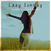 Lazy Sunday - Smooth Weekend Sounds by Various Artists