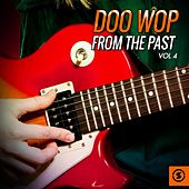 Doo Wop from the Past, Vol. 4 by Various Artists