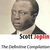 The Definitive Compilation (Remastered) by Scott Joplin