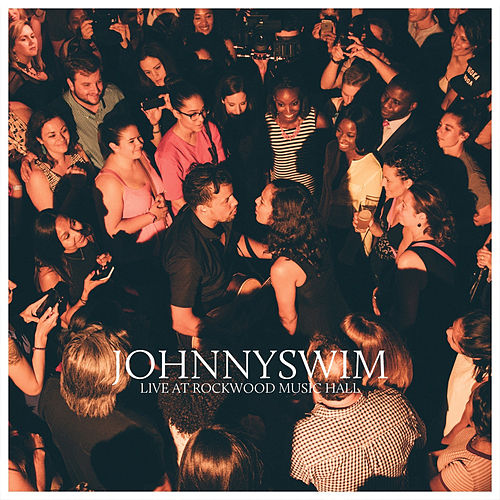 Johnnyswim Live from Rockwood Music Hall by Johnnyswim
