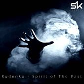 Spirit of The Past - Single by Rudenko