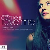 Come & Love Me (The Remixes) by Marga Sol