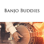 Banjo Buddies by Various Artists