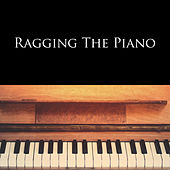 Ragging The Piano by Various Artists
