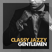 Classy Jazzy Gentlemen by Various Artists