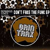 Don't Fake The Funk by Demarkus Lewis
