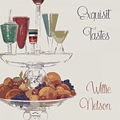 Exquisit Tastes von Willie Nelson