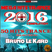 Mega Hits Trance 2016 Compilaton (50 Hits Trance) by Various Artists