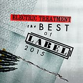 Electric Treatment: The Best of Label 2015 - EP by Various Artists