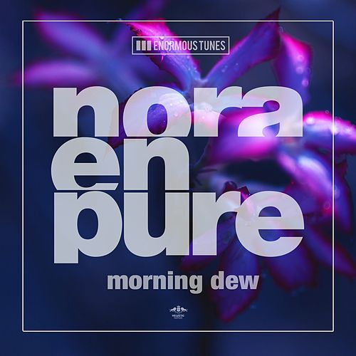 Morning Dew by Nora En Pure
