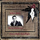 Silent Night Holy Night, White Christmas by Jerry Vale