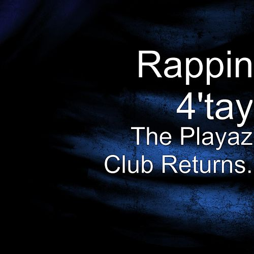The Playaz Club Returns. by Rappin' 4-Tay