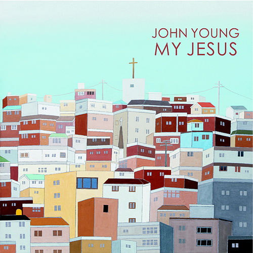 My Jesus by John Young
