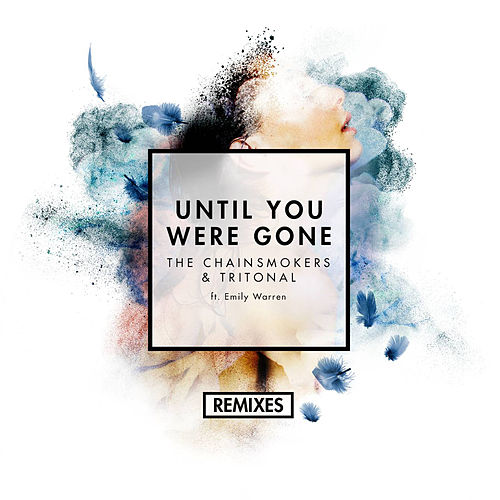 Until You Were Gone (Remixes) (Remixes) by Tritonal