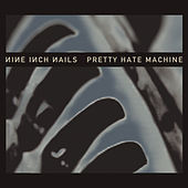 Pretty Hate Machine by Nine Inch Nails