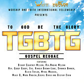 To God Be the Glory Riddim by Various Artists