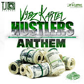 Hustlers Anthem - Single by VYBZ Kartel