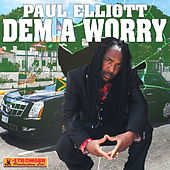 Dem a Worry - Single by Paul Elliott