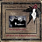 We Wish You a Merry Christmas by The Kingston Trio