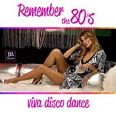 Remember the 80's Viva Disco Dance by Various Artists