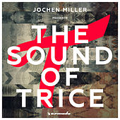 Jochen Miller presents The Sound Of Trice by Various Artists