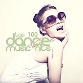 Top 100 Dance Music Hits by Various Artists