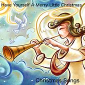Have Yourself a Merry Little Christmas by Christmas Songs