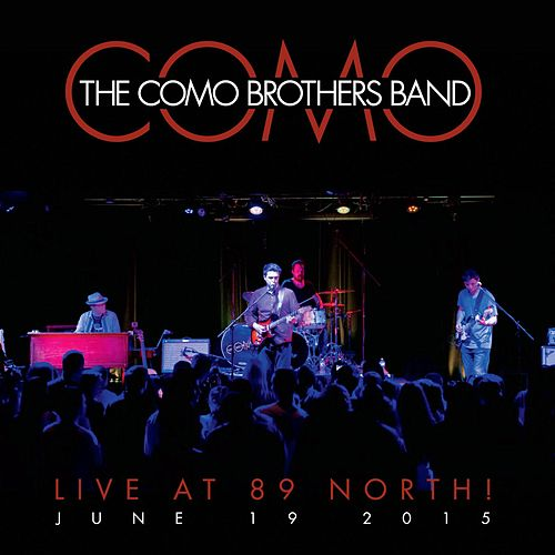 Live at 89 North! by The Como Brothers Band